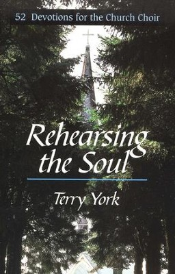 Rehearsing The Soul   -     By: Terry York