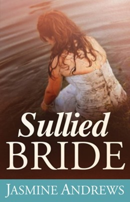 Sullied Bride   -     By: Jasmine Andrews
