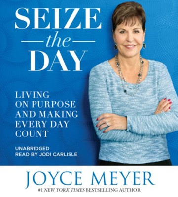 Seize The Day (Unabridged - 7 CD/480 Min)  -     By: Joyce Meyer