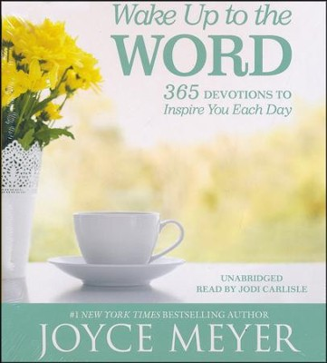 Wake Up To The Word: 365 Devotions To Inspire You Each Day, CD Audio  -     By: Joyce Meyer