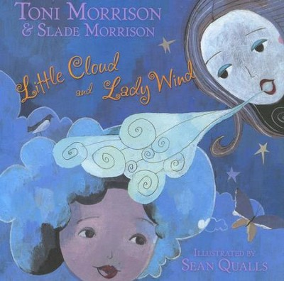 Little Cloud and Lady Wind   -     By: Toni Morrison, Slade Morrison     Illustrated By: Sean Qualls