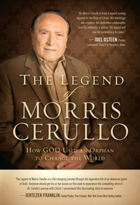 The Legend of Morris Cerullo: How God Used an Orphan to Change the World  -     By: Morris Cerullo