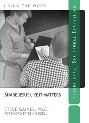 Share Jesus Like It Matters: Intentional Scriptural Evangelism  -     By: Steve Gaines