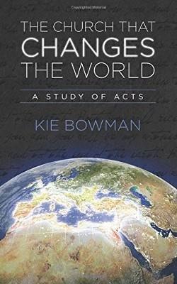 The Church that Changes the World: A Study of the Book of Acts  -     By: Ken Hemphill