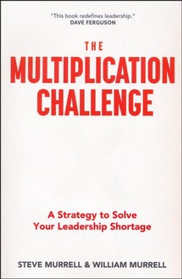 The Multiplication Challenge: A Strategy to Solve Your Leadership Shortage  -     By: Steve Murrell, William Murrell