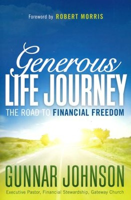 Generous Life Journey: The Road to Financial Freedom  -     By: Gunnar Johnson