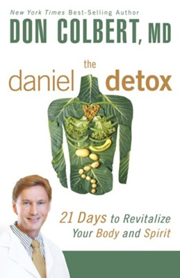The Daniel Detox: Revitalize Your Body and Spirit in 21 Days  -     By: Don Colbert M.D.