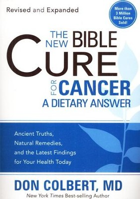 The New Bible Cure for Cancer  -     By: Don Colbert M.D.