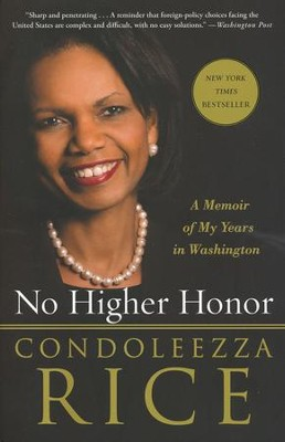 No Higher Honor: A Memoir of My Years in Washington  -     By: Condoleezza Rice