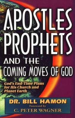Apostles, Prophets, and the Coming Moves of God   -     By: Dr. Bill Hamon