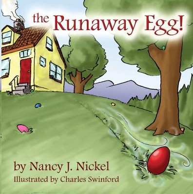 The Runaway Egg  -     By: Nancy J. Nickel