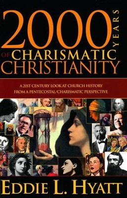2000 Years of Charismatic Christianity  -     By: Dr. Eddie L. Hyatt