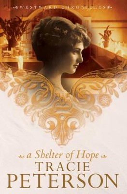 Shelter of Hope, A - eBook  -     By: Tracie Peterson