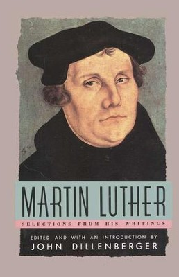 Martin Luther: Selections  -     By: John Dillenberger