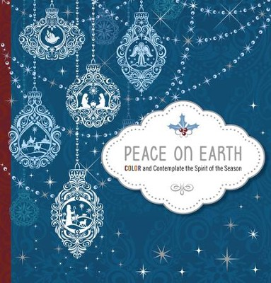 Peace on Earth: Color and Contemplate the Spirit of the Season  -