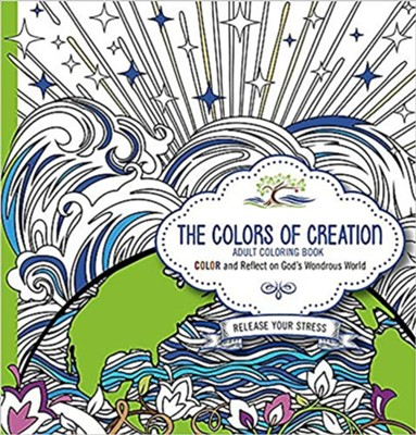 The Colors of Creation - Adult Coloring Book: Color and Reflect on God's Wondrous World  -