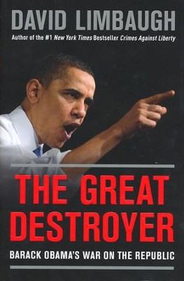 The Great Destroyer  -     By: David Limbaugh