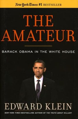 The Amateur: Barack Obama in the White House   -     By: Edward Klein