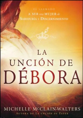 La Unción de Débora  (The Deborah Anointing)  -     By: Michelle McClain-Walters