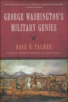 George Washington's Military Genius: The Way of the Fox  -     By: Dave Richard Palmer