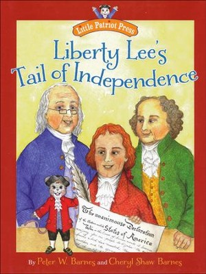 Liberty Lee's Tail of Independence   -     By: Peter W. Barnes, Cheryl Shaw Barnes