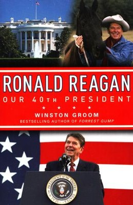Ronald Regan Our 40th President   -     By: Winston Groom