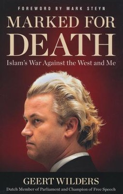 Marked for Death: Islam's War Against the West and Me  -     By: Geert Wilders