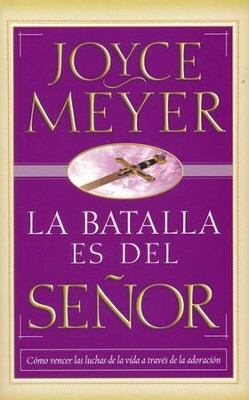 La Batalla Es del Señor  (The Battle Belongs to the Lord)  -     By: Joyce Meyer
