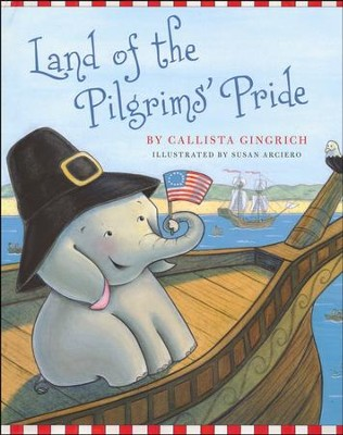 Land of the Pilgrims' Pride   -     By: Callista Gingrich