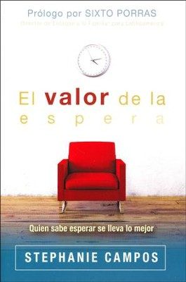 El Valor de la Espera  (The Value of Waiting)  -     By: Stephanie Campos
