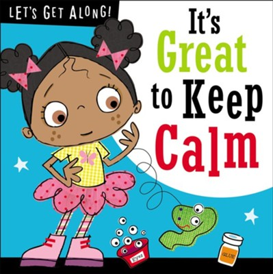 Let's Get Along: It's Great to Keep Calm   -     By: Thomas Nelson