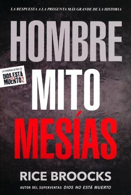 Hombre, Mito, Mesías  (Man, Myth, Messiah)   -     By: Rice Broocks