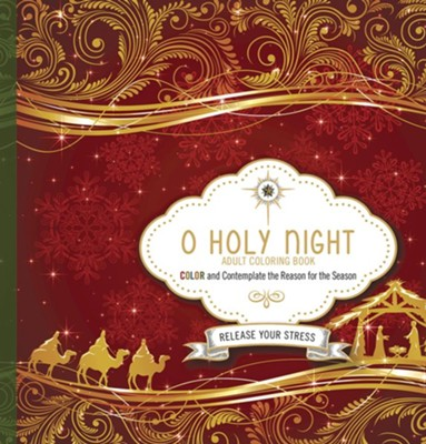 O Holy Night - Adult Coloring Book: Color and Contemplate the Reason for the Season  -