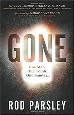 Gone: One Man...One Tomb...One Sunday   -     By: Rod Parsley