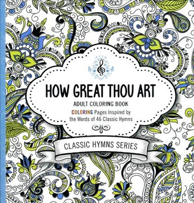 How Great Thou Art Adult Coloring Book: Coloring Pages Inspired by the Words of Forty-Six Classic Hymns  -     By: Passio
