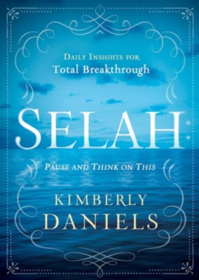Selah: Daily Insights for Total Breakthrough   -     By: Kimberly Daniels