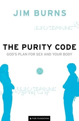 Purity Code, The: God's Plan for Sex and Your Body - eBook  -     By: Jim Burns