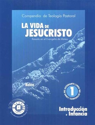 The Life Of Christ : Introduction and Infancy, Book 1 - Spanish  -