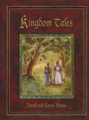 Kingdom Tales   -     By: David Mains, Karen Mains