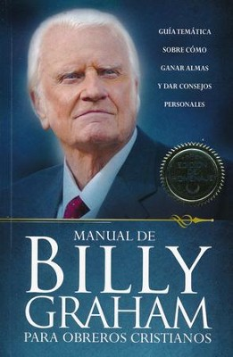 Manual de Billy Graham para Obreros Cristianos, Billy Graham's Handbook for Christian Workers  -     By: Billy Graham