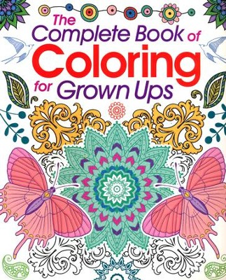 The Complete Book of Coloring for Grown Ups   -     By: Arcturas