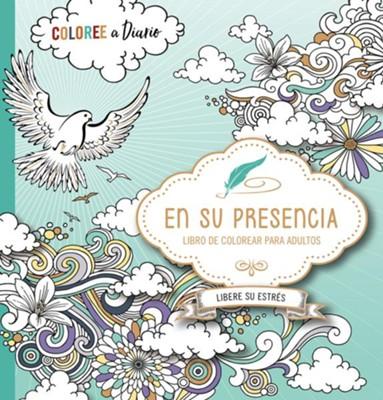 En Su Presencia: Libro de Colorear para Adultos (In His Presence ...