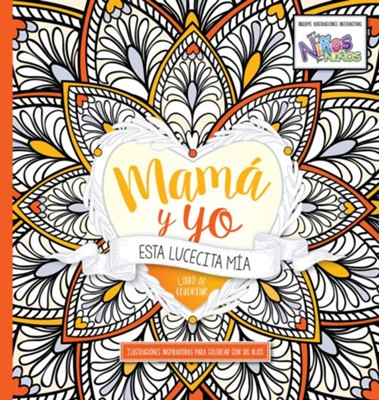 Mamá y Yo: Esta Lucecita Mía: Libro de Colerear  (Mommy and Me: This Little Light of Mine, Coloring Book)  -