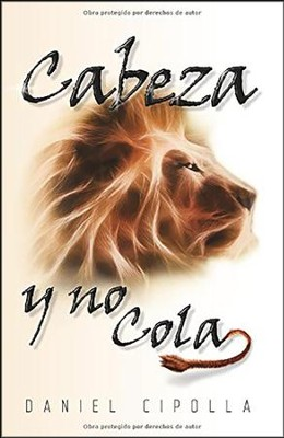 Cabeza y no cola: Head and Not the Tail   -     By: Daniel Cipolla