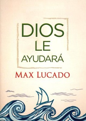 Dios Le Ayudará  (God Will Carry You Through)  -     By: Max Lucado