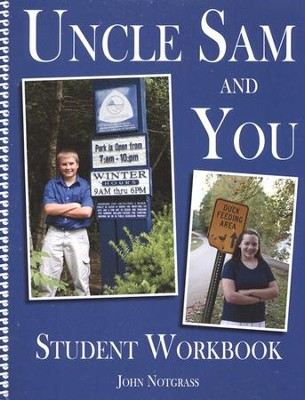 Uncle Sam and You Student Workbook   -     By: John Notgrass