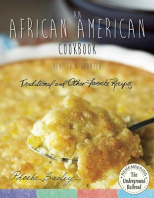 African American Cookbook, Revised and Updated: Traditional and Other Favorite Recipes  -     By: Phoebe Bailey