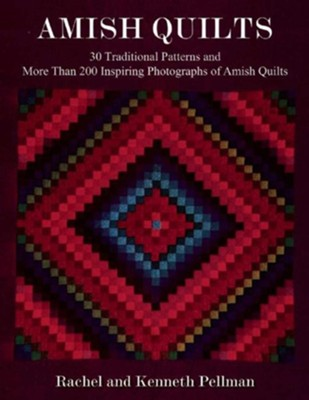 Amish Quilts: 30 Traditional Patterns and More Than 200 Inspiring Photographs of Amish Quilts  -     By: Kenneth Pellman