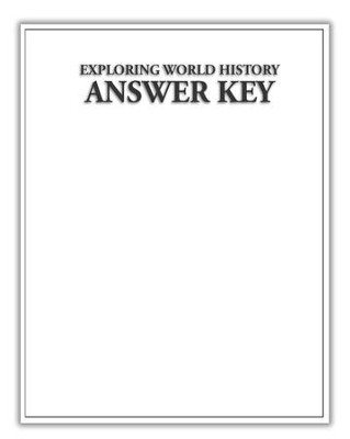 Exploring World History Answer Key   -     By: Ray Notgrass