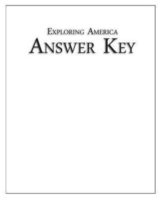 Exploring America Answer Key   -     By: Ray Notgrass
